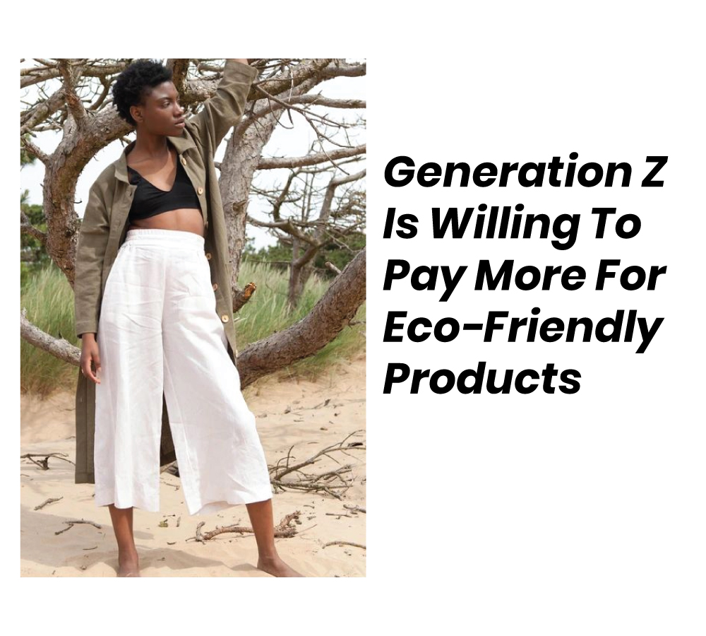 Generation Z Is Willing To Pay More For Eco-Friendly Products