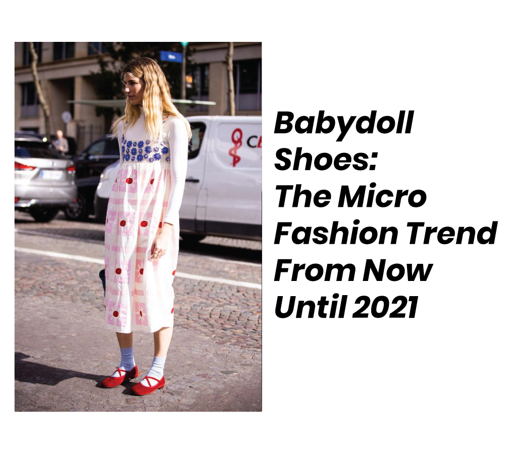 Babydoll Shoes Are the Micro Fashion Trend We'll Be Wearing From Now Until 2021