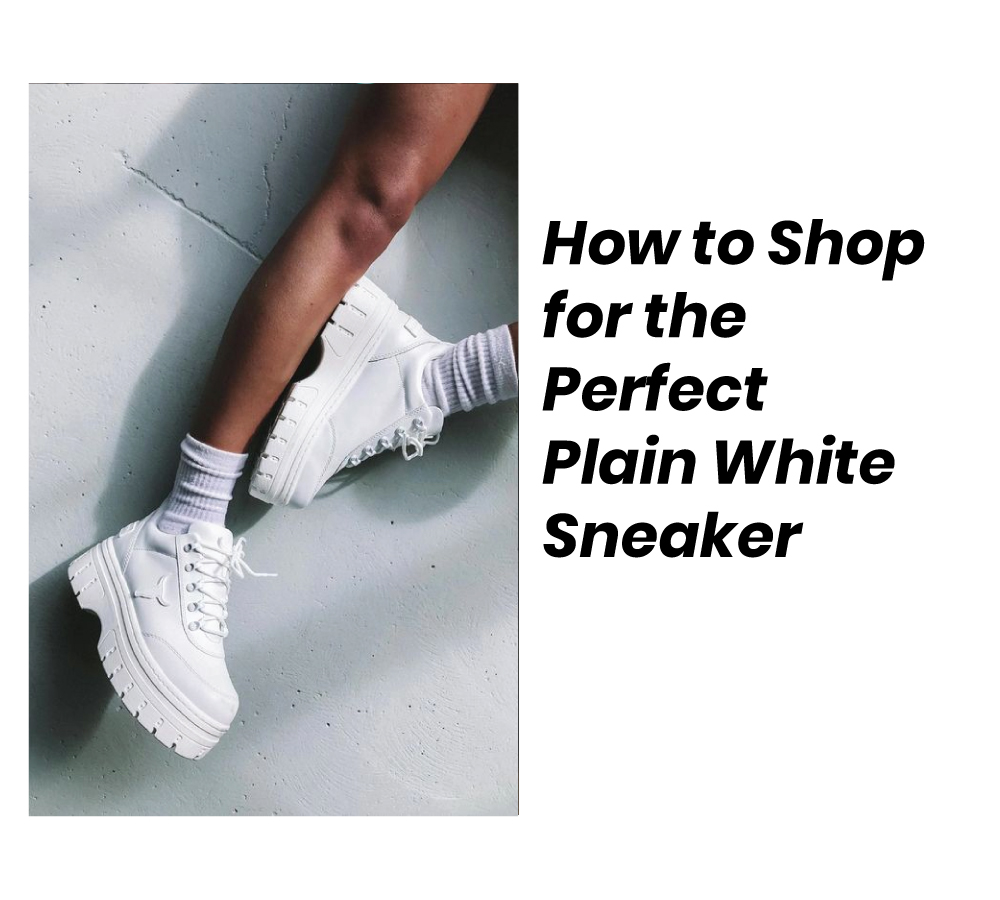 How to Shop for the Perfect Plain White Sneaker