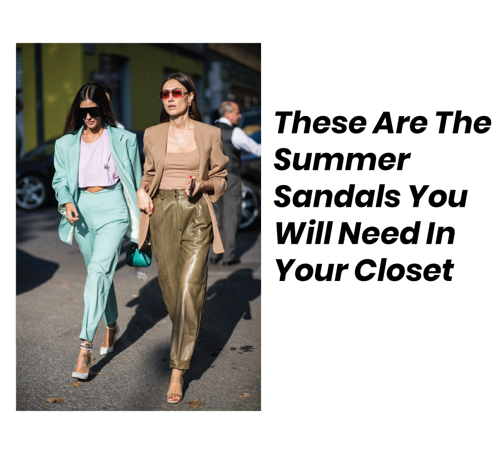 The Summer Sandals You Will Need In Your Closet