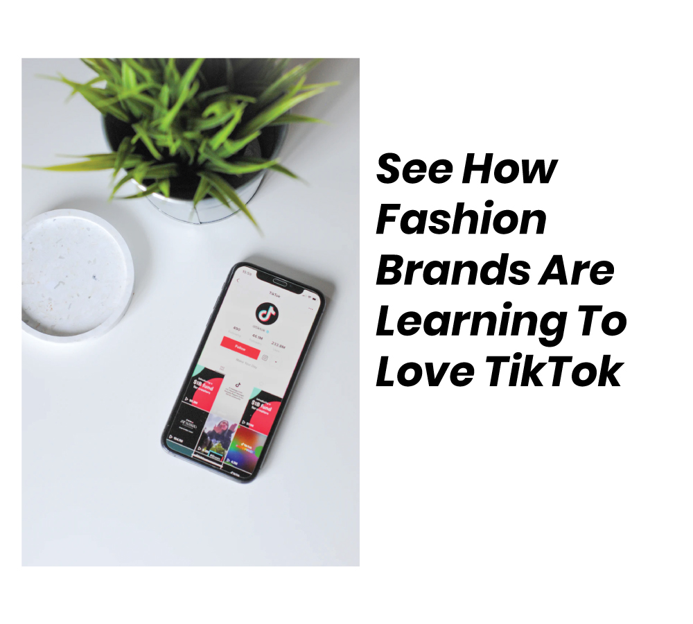 See how fashion brands are learning to love tiktok