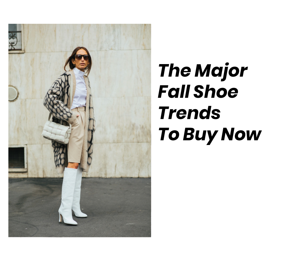 The Major Fall Shoe Trends To Buy Now