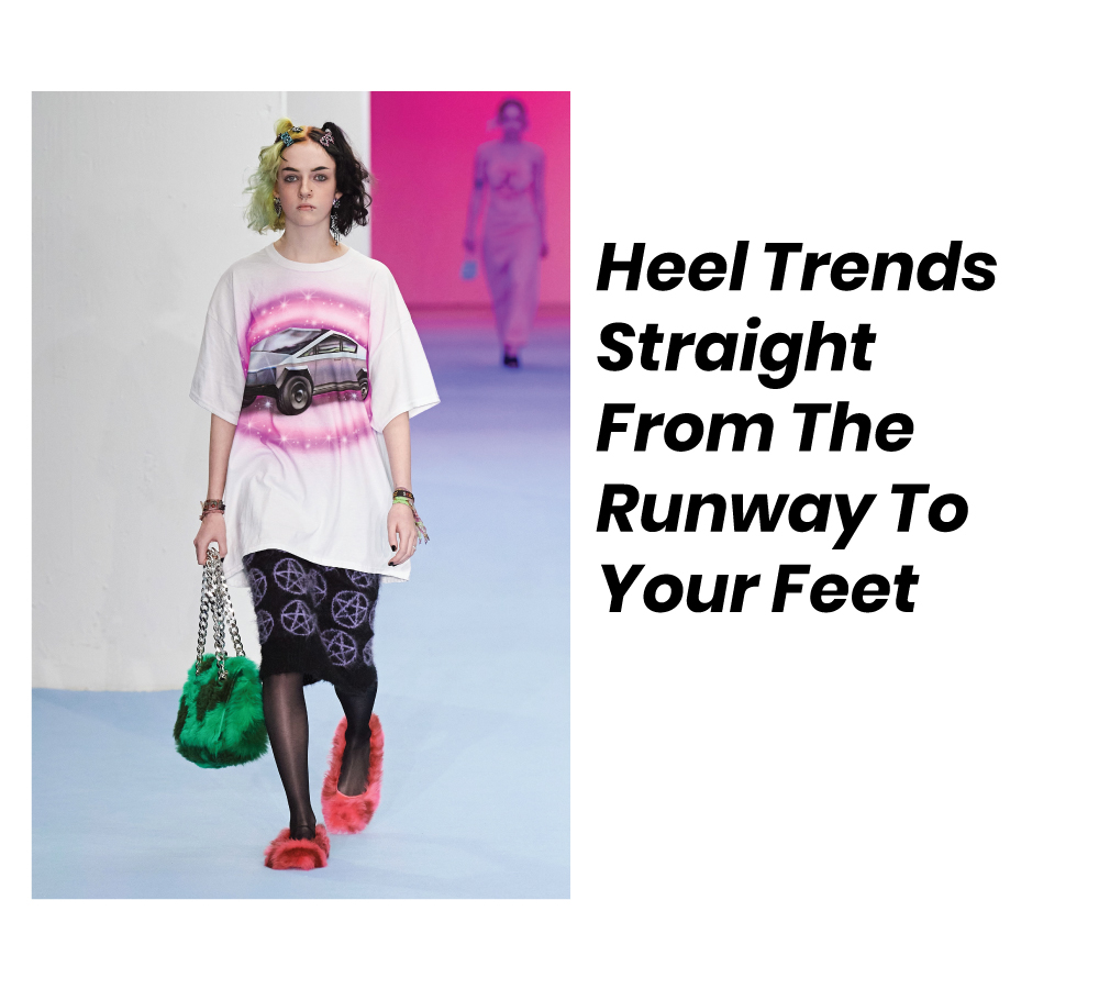 Heel Fall Trends From The Runway To Your Feet