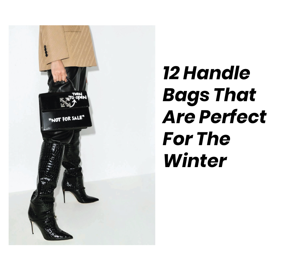 12 Handle Bags That Are Perfect For The Winter