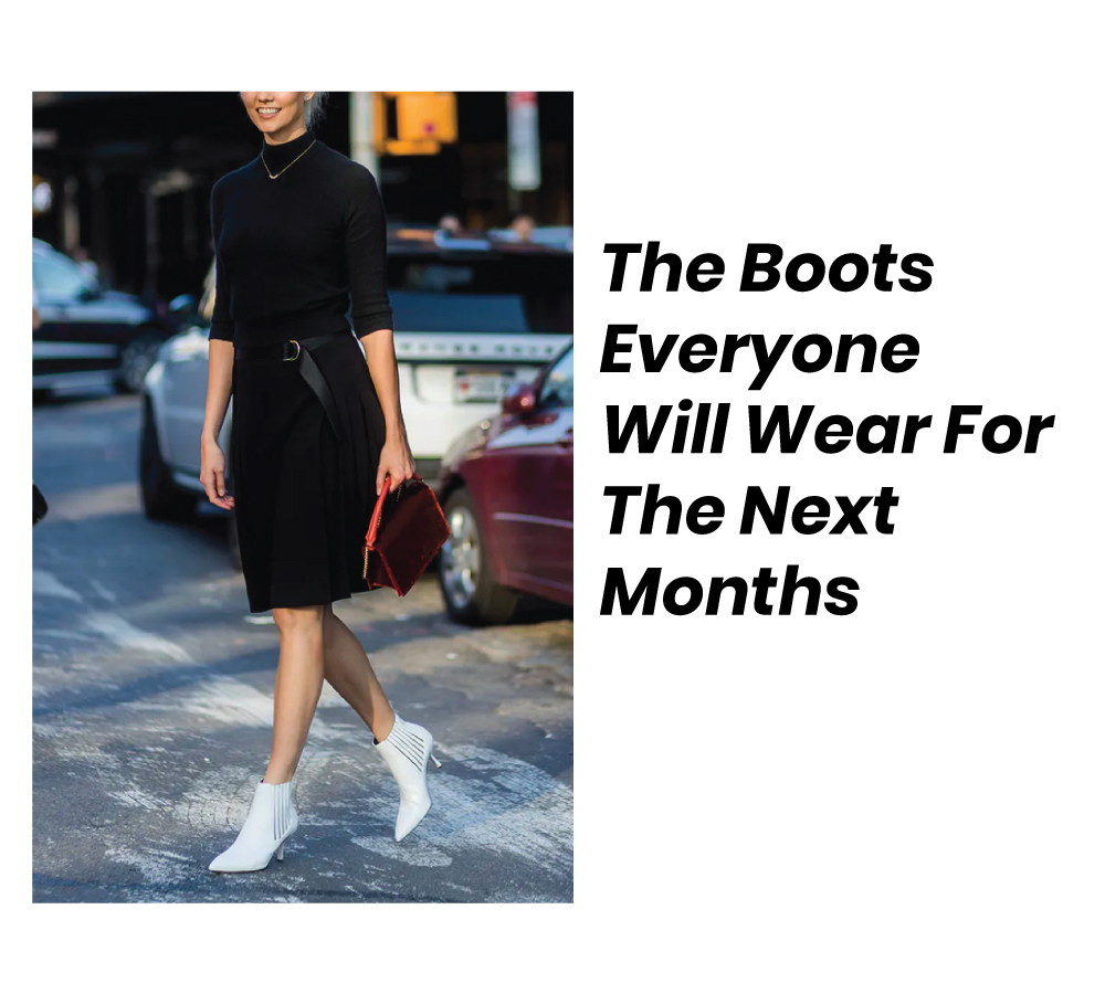 The Boots Everyone Will Wear For The Next Months