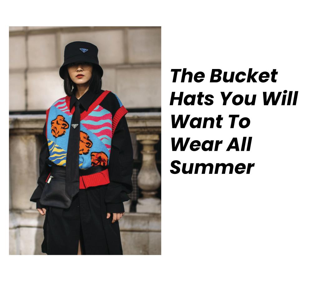Bucket Hats to wear all summer