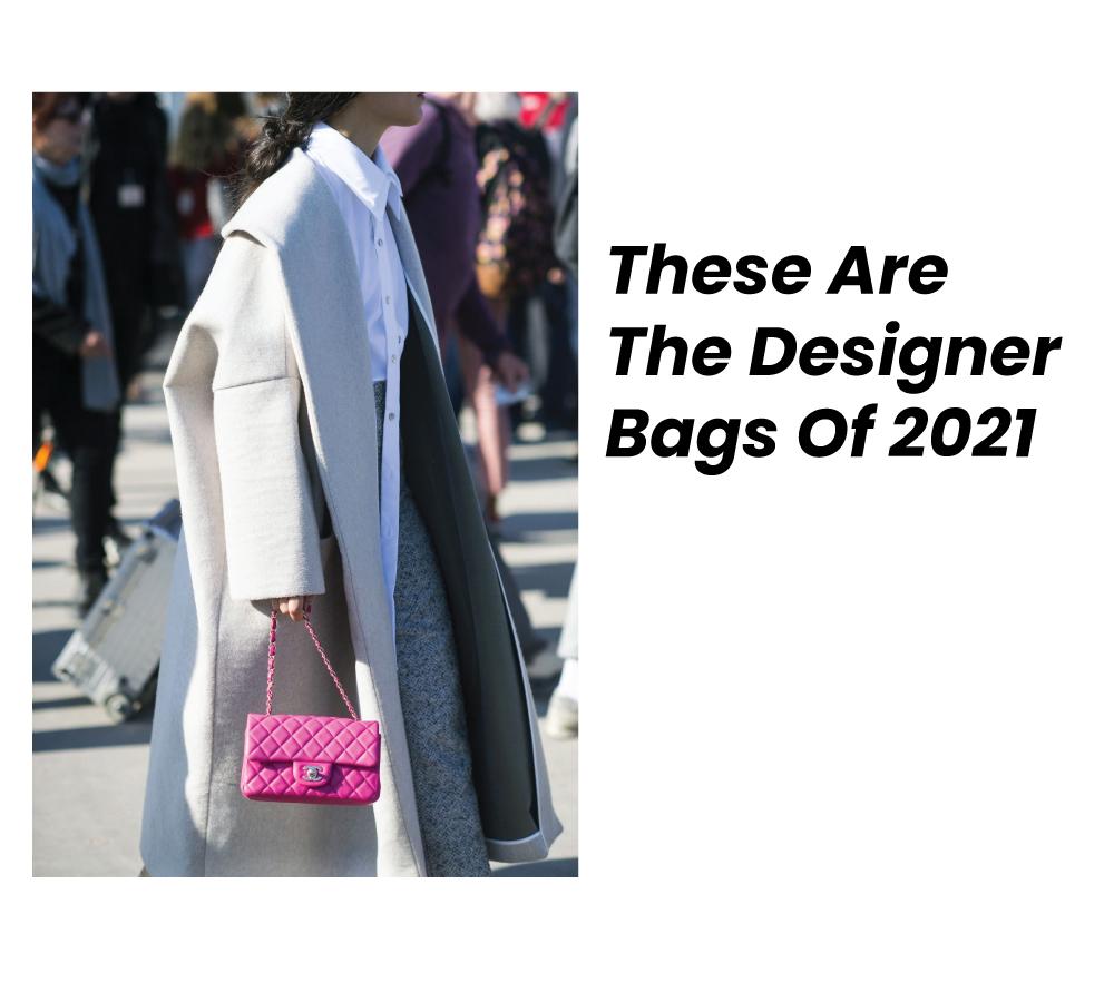 Designer bags of 2021